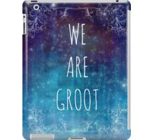 WE ARE GROOT iPad Case/Skin