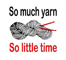So much yarn.  So little time by LyricalSixties