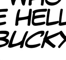 Who the Hell is Bucky? Sticker
