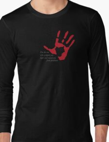 """Hand on Heart - """"I'm the one who gripped you tight and raised you from perdition"""" Long Sleeve T-Shirt"""