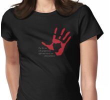 "Hand on Heart - ""I'm the one who gripped you tight and raised you from perdition"" Womens Fitted T-Shirt"