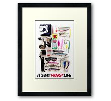 IT'S MY FKNG LIFE Framed Print
