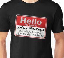 Hello My Name is Inigo Montoya Unisex T-Shirt