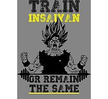 TRAIN INSAIYAN OR REMAIN THE SAME Photographic Print