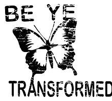 Be ye Transformed by Calgacus