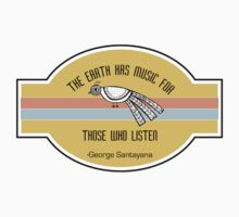 The Earth has music for those who listen Kids Tee
