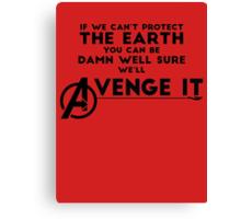Avengers Will Avenge It.  Canvas Print