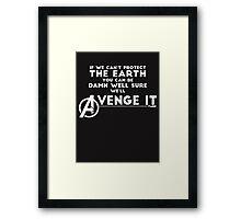 Avengers Will Avenge It. (White) Framed Print
