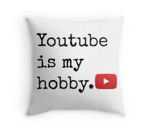 Youtube Is My Hobby Throw Pillow
