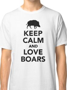Keep calm and love wild boars Classic T-Shirt