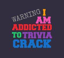 I AM ADDICTED TO TRIVIA CRACK Unisex T-Shirt