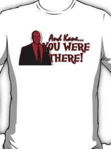 Kane Was At Wrestlemania T-Shirt