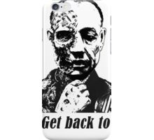 Gus Fring-Get back to work. iPhone Case/Skin