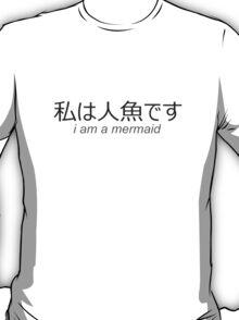 I Am A Mermaid T-Shirt