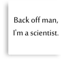 I'm a scientist Canvas Print