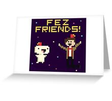 Fez Friends! Greeting Card