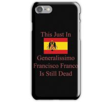 Generalissimo Francisco Franco iPhone Case/Skin