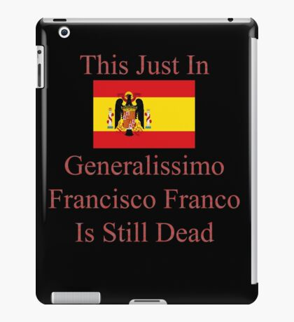 Generalissimo Francisco Franco iPad Case/Skin
