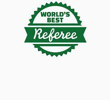 World's best Referee Unisex T-Shirt
