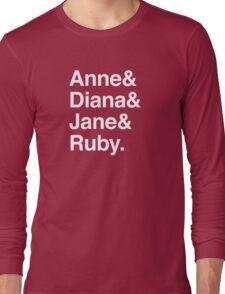 Anne & Diana & Jane & Ruby. Long Sleeve T-Shirt