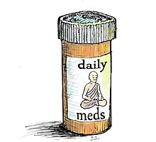 Take your meds daily.  Photographic Print