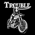 TROUBLE by George Webber