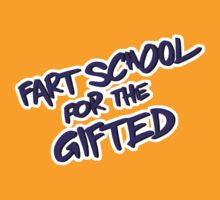Fart School For The Gifted by youveseenthese