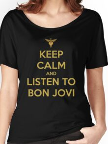 Keep Calm And Listen To Bon Jovi Women's Relaxed Fit T-Shirt