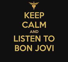 Keep Calm And Listen To Bon Jovi Unisex T-Shirt