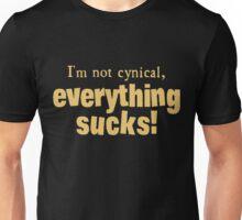 I'm Not Cynical - Everything Sucks Unisex T-Shirt