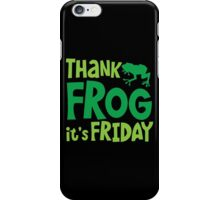 THANK FROG It's FRIDAY! iPhone Case/Skin
