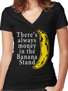 There's Always Money in The Banana Stand Women's Fitted V-Neck T-Shirt