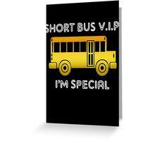 Funny Short Bus V.I.P Greeting Card