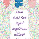 Love not equal happiness without work by KazM