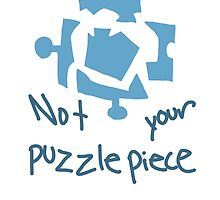 not your damn puzzle piece by agendermulder