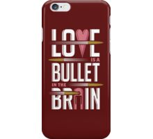 Love is A Bullet in The Brain - Alternate Version iPhone Case/Skin