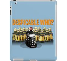 DESPICABLE WHO? iPad Case/Skin