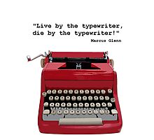 """Live by the typewriter, die by the typewriter!"" Photographic Print"