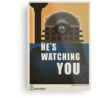 He is Watching You! Metal Print