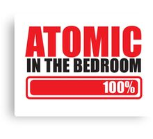 Funny ATOMIC in the BEDROOM Canvas Print