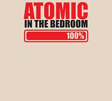 Funny ATOMIC in the BEDROOM Unisex T-Shirt
