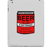 YOU PUT THE BEER IN THE... iPad Case/Skin
