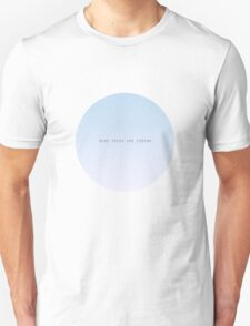 Blue Skies Are Coming Unisex T-Shirt