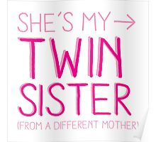 She's my twin sister (from another mother) Poster