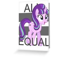 All Equal - Starlight Glimmer Greeting Card