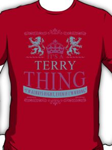 It's a TERRY thing T-Shirt