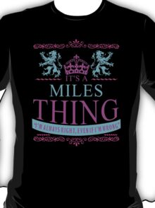 It's a MILES thing T-Shirt