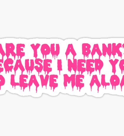 Are You A Bank? Sticker