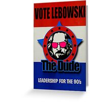 Vote Lebowski Greeting Card