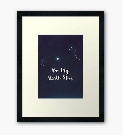 be my north star Framed Print